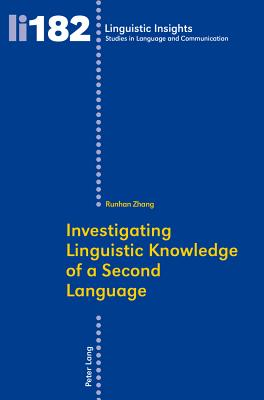 Investigating Linguistic Knowledge of a Second Language - Zhang, Runhan