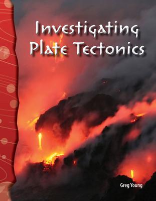 Investigating Plate Tectonics - Young, Greg