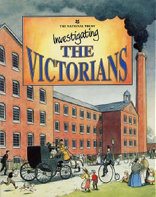 Investigating the Victorians - National Trust, and Honey, Alison