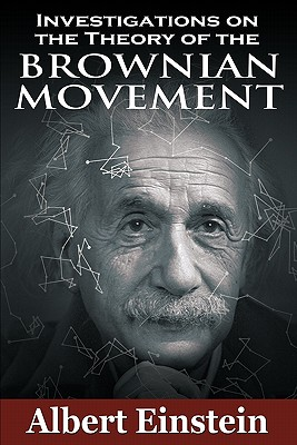 Investigations on the Theory of the Brownian Movement - Einstein, Albert