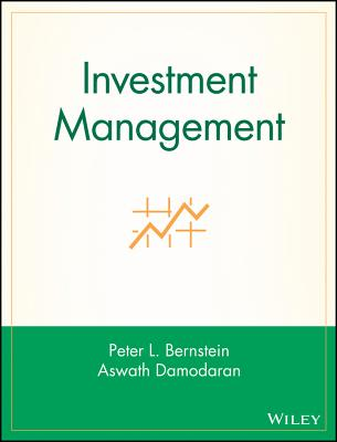 Investment Management - Bernstein, Margery, and Bernstein Fant, Barbara, and Bernstein, Peter L (Editor)