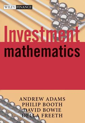Investment Mathematics - Adams, Andrew, and Bowie, David, and Freeth, Della