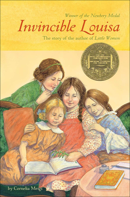 Invincible Louisa: The Story of the Author of Little Women - Meigs, Cornelia