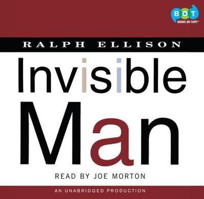 Invisible Man - Ellison, Ralph, and Morton, Joe (Read by)