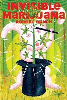 Invisible Marijuana - Bunch, Robert