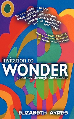 Invitation to Wonder: A Journey Through the Seasons - Ayres, Elizabeth