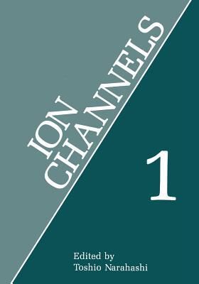 Ion Channels: Volume 1 - Narahashi, Toshio (Editor)