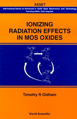 Ionizing Radiation Effects in Mos Oxides - Oldham, Timothy R (Editor)