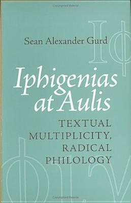 Iphigenias at Aulis - Gurd, Sean Alexander