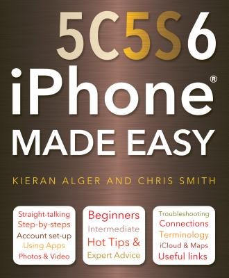 iPhone 5C, 5S and 6 Made Easy - Smith, Chris