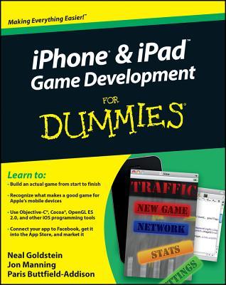 iPhone & iPad Game Development for Dummies - Goldstein, Neal