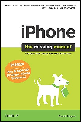 iPhone: The Missing Manual: Covers All Models with 3.0 Software-Including the Iphone 3gs - Pogue, David