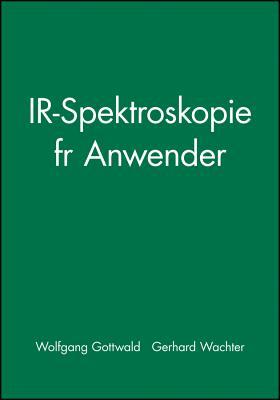Ir-Spektroskopie Fur Anwender - Gottwald, Wolfgang, and Wachter, Gerhard