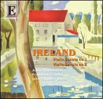 Ireland: Violin Sonatas; Phantasie Trio