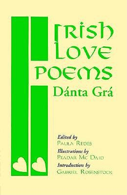 Irish Love Poems -- Danta Gra - Rede, Paula (Editor)