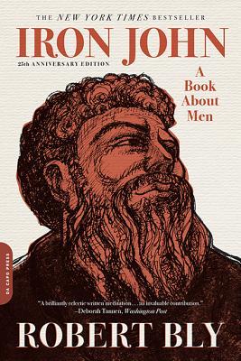 Iron John: A Book about Men - Bly, Robert