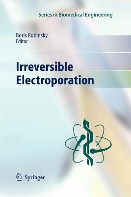 Irreversible Electroporation - Rubinsky, Boris (Editor)