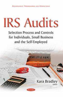 Irs Audits: Selection Process & Controls for Individuals, Small Business & the Self-Employed - Bradley, Kara (Editor)