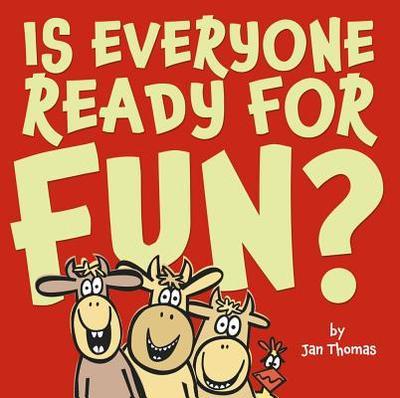 Is Everyone Ready for Fun? - Thomas, Jan