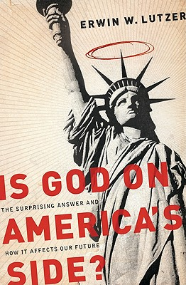 Is God on America's Side?: The Surprising Answer and How It Affects Our Future - Lutzer, Erwin W, Dr.