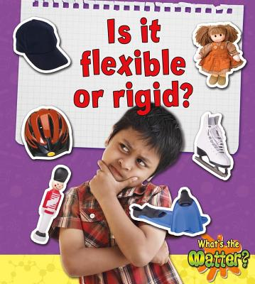 Is It Flexible or Rigid? - Fletcher, Sheila