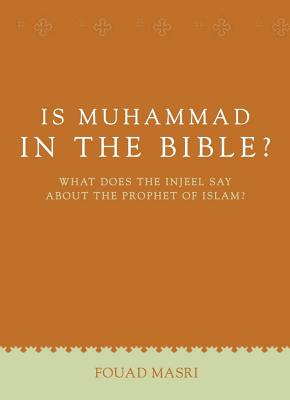 Is Muhammad in the Bible?-2nd Edition - Masri, Fouad