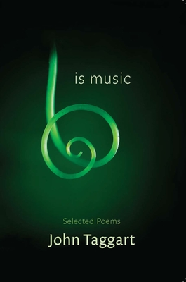 Is Music: Selected Poems - Taggart, John, Mr., and O'Leary, Peter (Editor), and Wright, C D (Foreword by)