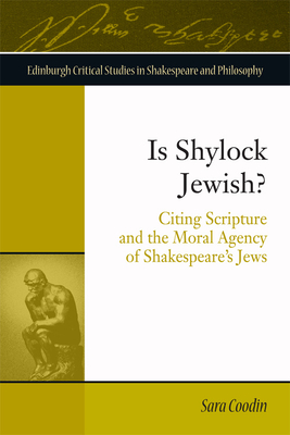 Is Shylock Jewish?: Citing Scripture and the Moral Agency of Shakespeare's Jews - Coodin, Sara