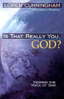 Is That Really You, God?: Hearing the Voice of God - Cunningham, Loren