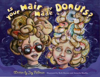 Is Your Hair Made of Donuts? - Feldman, Joy