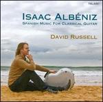 Isaac Albéniz: Spanish Music for Classical Guitar - David Russell (guitar)