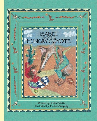 Isabel and the Hungry Coyote - Polette, Keith