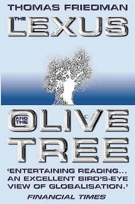 The Lexus and the Olive Tree - Friedman, Thomas L.