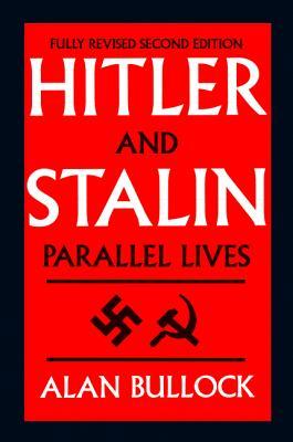 Hitler and Stalin: Parallel Lives - Bullock, Alan