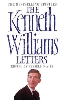 The Kenneth Williams Letters - Davies, Russell (Editor), and Williams, Kenneth (Original Author)