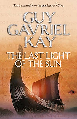 The Last Light of the Sun - Kay, Guy Gavriel