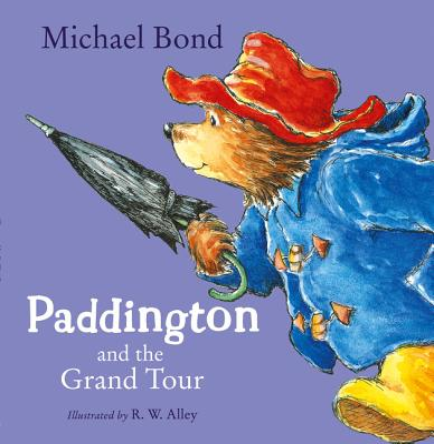 Paddington and the Grand Tour - Bond, Michael