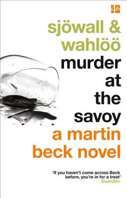 Murder at the Savoy - Sjowall, Maj, and Wahloo, Per, and Carlson, Michael (Introduction by)