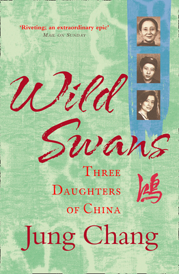 Wild Swans: Three Daughters of China - Chang, Jung