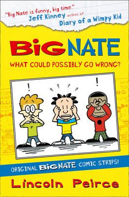 Big Nate Compilation 1: What Could Possibly Go Wrong?: 1 - Peirce, Lincoln
