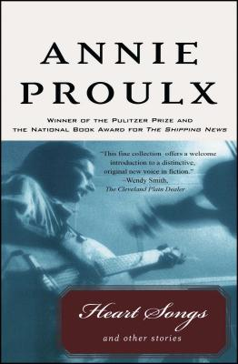 Heart Songs and Other Stories - Proulx, Annie