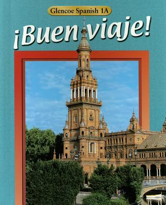 Glencoe Spanish 1A Buen Viaje! - Schmitt, Conrad J, Ph.D., and Woodford, Protase E