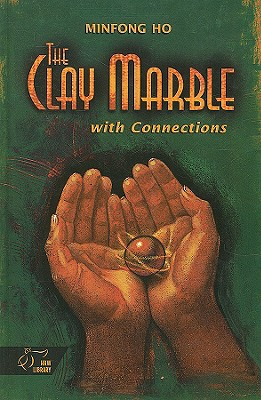 The Clay Marble: With Connections - Ho, Minfong