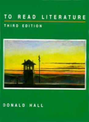 To Read Literature - Hall, Donald
