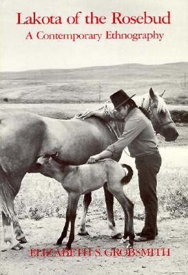 Lakota of the Rosebud: A Contemporary Ethnography - Grobsmith, Elizabeth S