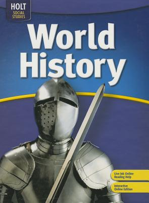 Holt World History: Student Edition Grades 6-8 2006 - Shek, and Holt Rinehart and Winston (Prepared for publication by)