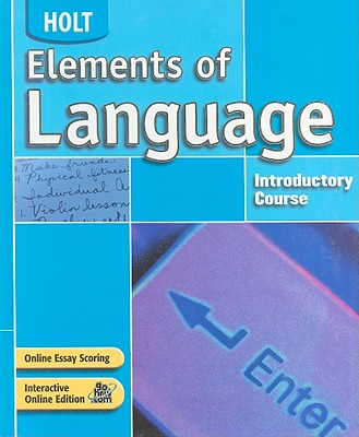 Holt Elements of Language, Introductory Course - Odell, Lee, Professor, PhD, and Vacca, Richard, and Hobbs, Renee