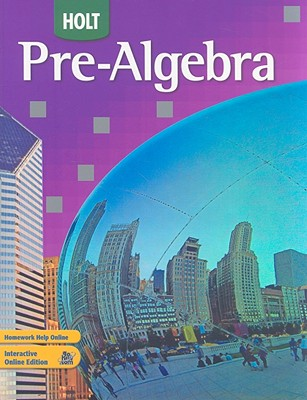 Holt Pre-Algebra - Bennett, Jennie M, and Chard, David J, and Jackson, Audrey