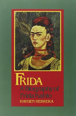 Frida: A Biography of Frida Kahlo - Herrera, Hayden