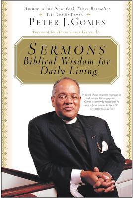 Sermons: Biblical Wisdom for Daily Living - Gomes, Peter J, and Gates, Henry Louis, Jr.